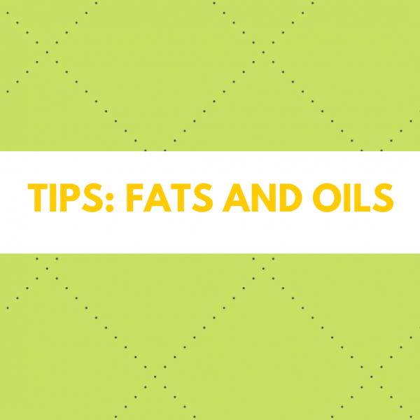 How to Cook Series Part 2: Fats and Oils